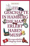 111 Geschäfte in Hamburg, die man gesehen haben muss