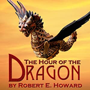 The Hour of the Dragon | [Robert E. Howard]