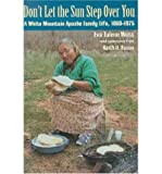 img - for [ DON'T LET THE SUN STEP OVER YOU: A WHITE MOUNTAIN APACHE FAMILY LIFE (1860-1975) ] By Watt, Eva Tulene ( Author) 2004 [ Paperback ] book / textbook / text book