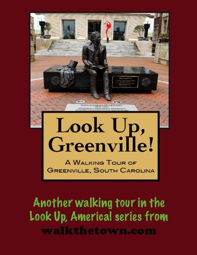 A Walking Tour of Greenville, South Carolina (Look Up, America!)