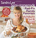 Semi-Homemade Fast Fix Family Favorites (Sandra Lee Semi-Homemade)