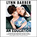 An Education (       UNABRIDGED) by Lynn Barber Narrated by Carolyn Seymour