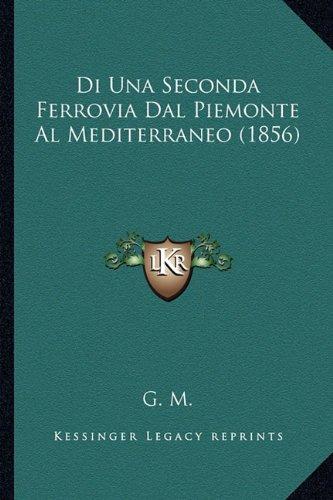 Di Una Seconda Ferrovia Dal Piemonte Al Mediterraneo (1856)