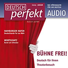 Deutsch perfekt Audio - Bühne frei! 1/2013 Audiobook by  div. Narrated by  div.