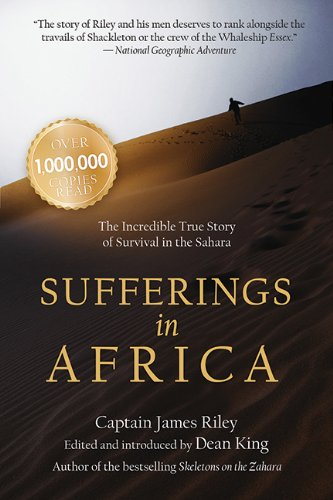 Sufferings in Africa: The Incredible True Story of Survival in the Sahara