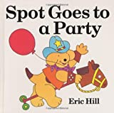 Spot Goes to a Party (0399224092) by Hill, Eric