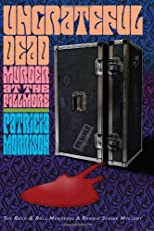 Ungrateful Dead: Murder at the Fillmore (The Rock & Roll Murders) (The Rock & Roll Murders)