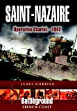 img - for St Nazaire Raid: Operation CHARIOT - 1942 French Coast (Battleground Europe) book / textbook / text book