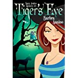 Tiger's Eye (A Stacy Justice Mystery Book 3) ~ Barbra Annino