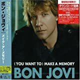 Bon Jovi-ボンジョビ- (You Want To) Make a Memory