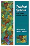 img - for Problem/Solution: A Reference for ESL Writers (College ESL) by Patricia Byrd (1994-03-31) book / textbook / text book