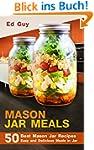MASON JAR MEALS: 50 Best Mason Jar Re...
