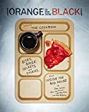 Jenji Kohan Orange is the New Black: Bites, Booze, Secrets, and Stories from Inside the Big House