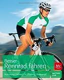 Besser Rennrad fahren: Ausrüstung | Fahrtechnik | Training | Wettkampf