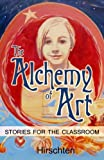 The Alchemy of Art: Stories for the Classroom