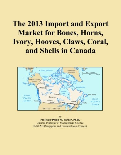 the-2013-import-and-export-market-for-bones-horns-ivory-hooves-claws-coral-and-shells-in-canada
