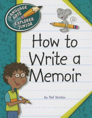 How to Write a Memoir (Language Arts Explorer Junior)