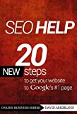 SEO Help: 20 new search engine optimization steps to get your website to Google's #1 page (Online Success Series)
