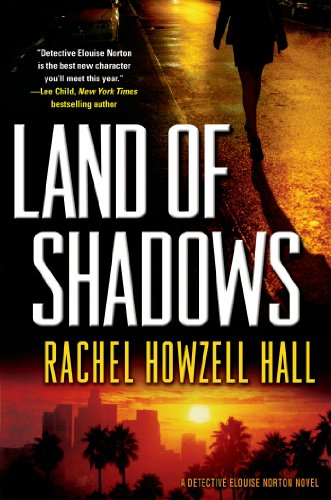 "Voted ""Top Ten Crime Books for Summer""  Rachel Howzell Hall's intense, gritty and absolutely riveting thriller Land of Shadows"