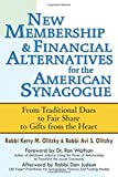New Membership & Financial Alternatives for the American Synagogue: From Traditional Dues to Fair Share to Gifts from the Heart