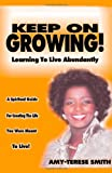 Keep on Growing!: Learning to Live Abundantly