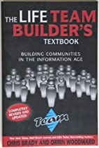 The Life Team Builder's Textbook: Building…
