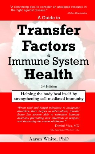 A Guide to Transfer Factors and Immune System Health: 2nd edition, Helping the body heal itself by strengthening cell-mediated immunity, Buch