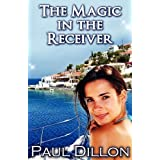 The Magic in the Receiver ~ Paul Dillon