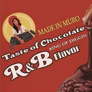 DJ Muro - Taste of Chocolate: R&B Flavour - Amazon.com Music