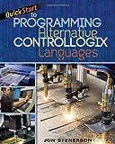 Quick Start to Programming Alternative ControlLogix Languages (111130971X) by Stenerson, Jon