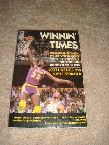 Winnin' Times: The Magical Journey of the Los Angelos Lakers, Ostler, Scott; Springer, Steve