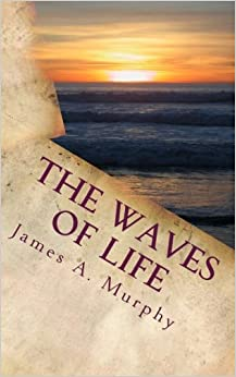 The Waves of Life Quotes and Daily Meditations: James A
