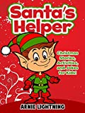 Childrens Book: Santas Helper (Adorable Bedtime Story/Picture Book for Beginner Readers About Santas Elves, Ages 3-10): Christmas Stories for Kids and ... Jokes (Christmas Books for Children)