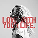 Love With Your Life - Single