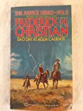 Bad Day at Agua Caliente (Justice Series; No. 2) (052340509X) by Christian, Frederick H.
