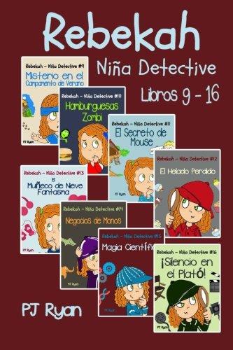Rebekah - Niña Detective Libros 9-16: Divertida Historias de Misterio para Niña Entre 9-12 Años