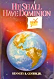 He Shall Have Dominion: A Postmillennial Eschatology (0930464621) by Gentry, Kenneth L.