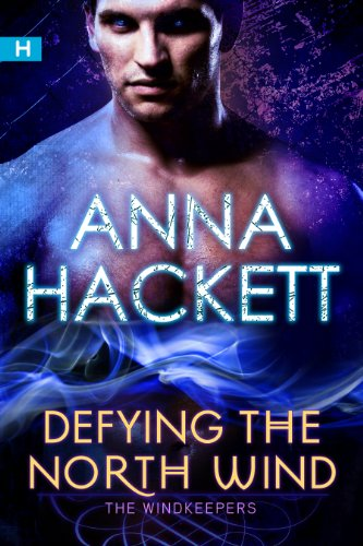 Anna Hackett - Defying the North Wind (The WindKeepers)