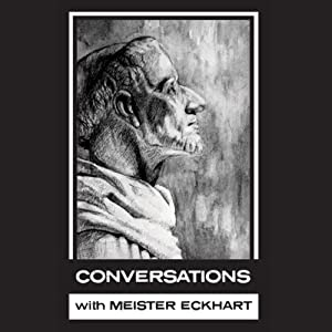 In His Own Words: Conversations with Meister Eckhart | [Meister Eckhart, Simon Parke]