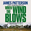 When the Wind Blows (       UNABRIDGED) by James Patterson Narrated by Liza Ross