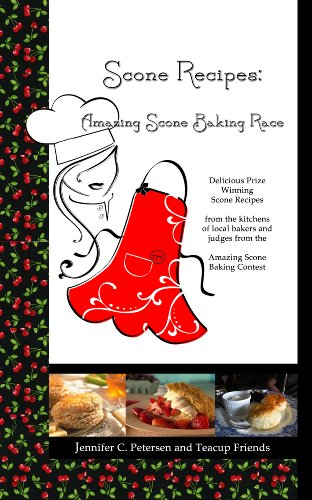 Scone Recipes: Amazing Scone Baking Race (Tea and Scone Recipes) by Jennifer Petersen, Harriette Hatch, Brandie Kajino, Pat Jollota, Dotty Scott, Marilyn Miller, Annelise Pitt, Janet Ellis