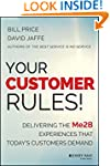 Your Customer Rules!: Delivering the...