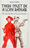There Must Be a Lone Ranger the American West in F (0800876369) by Calder, Jenni