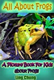 Childrens Book About Frogs: A Kids Picture Book About Frogs with Photos and Fun Facts