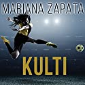 Kulti (       UNABRIDGED) by Mariana Zapata Narrated by Callie Dalton