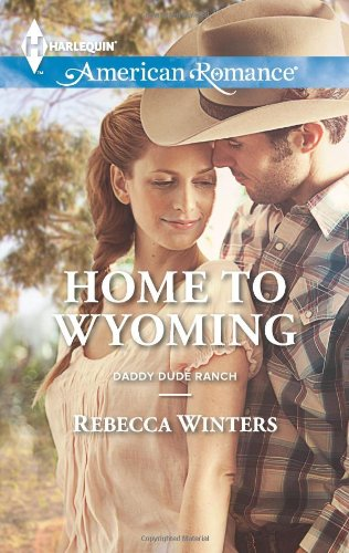 Image of Home to Wyoming (Harlequin American Romance\Daddy Dude Ranch)