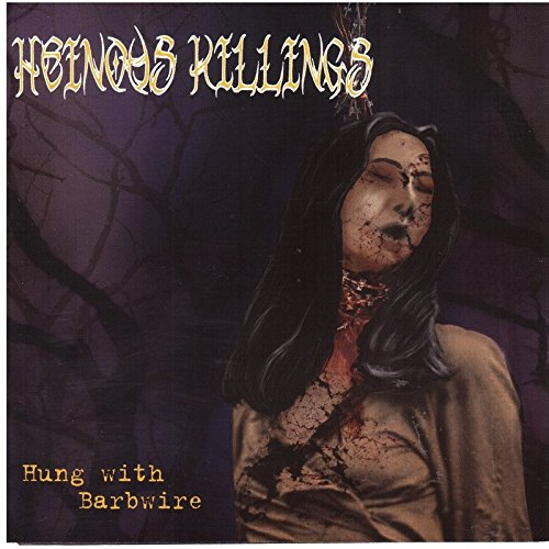 Heinous Killings-Hung With Barbwire-(UBR60021-2)-CD-FLAC-2006-86D Download