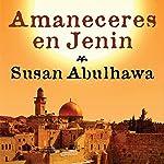 Amaneceres en Jenin [Sunrises in Jenin] | Susan Abulhawa