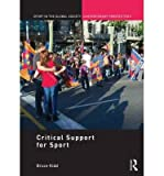 img - for [('Critical Support' for Sport: A Festschrift for Bruce Kidd )] [Author: Bruce Kidd] [Apr-2014] book / textbook / text book