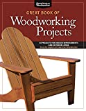 Great Book of Woodworking Projects: 50 Projects for Indoor Improvements And Outdoor Living from the Experts at American Woodworker
